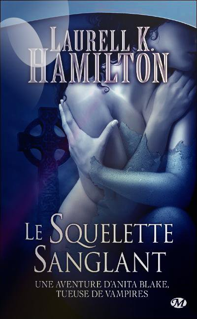 """Anita Blake, le Squelette Sanglant"" de Laurell K Hamilton."