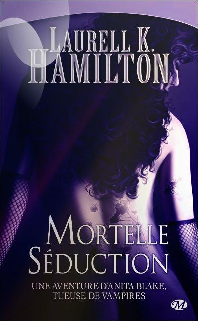 """Anita Blake, Mortelle Séduction"" de Laurell K Hamilton."