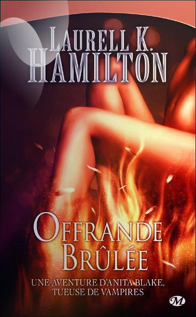 """Anita Blake, Offrandre Brûlée"" de Laurell K Hamilton."