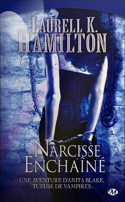 """Anita Blake, Narcisse Enchaîné"" de Laurell K Hamilton."