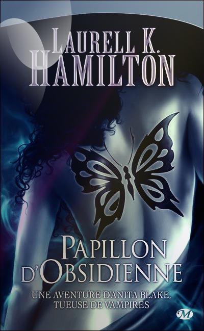 """Anita Blake, Papillon d'Obsidienne"" de Laurell K Hamilton."