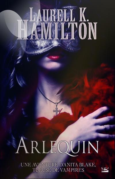 """Anita Blake, Arlequin"" de Laurell K Hamilton."
