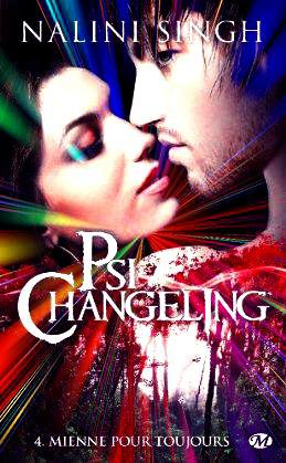 """Psi-changeling, Mienne pour Toujours"" de Nalini Singh."