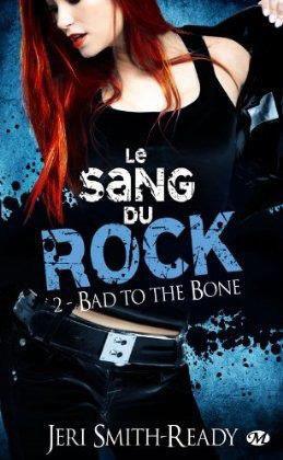 """Le Sang du Rock, Bad to the Bone"" de Jeri Smith-Ready."
