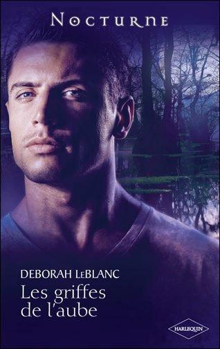 """""""Les Griffes de l'Aube"""" de Deborah Leblanc."""