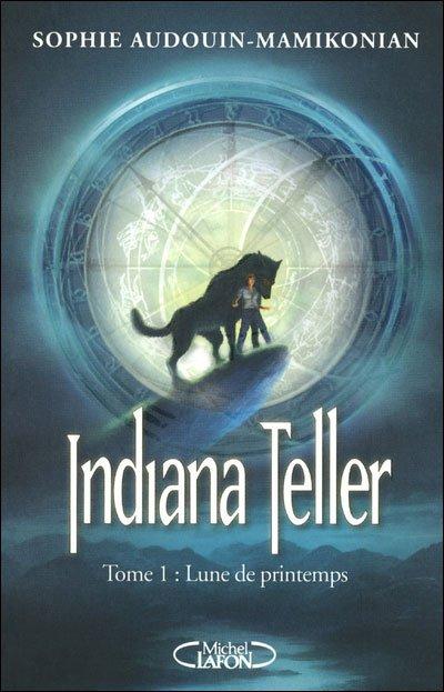 """""""Indiana Teller, Lune de Printemps"""" de Sophie Audouin-Mamikonian."""