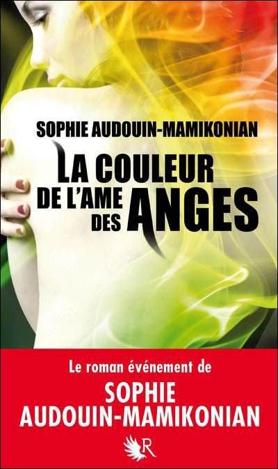 """""""La Couleur de l'Âme des Anges"""" de Sophie Audouin-Mamikonian."""