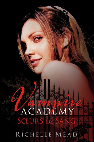 "Vampire Academy, Soeurs de Sang"" de Richelle Mead."
