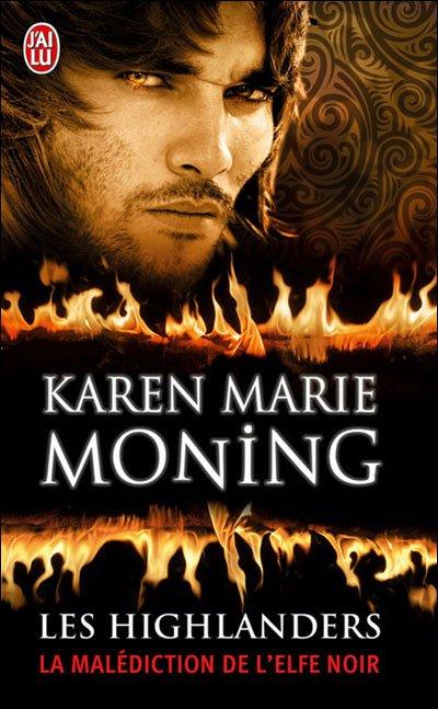 """""""Les Highlanders, la Malédiction de l'Elfe Noir"""" de Karen Marie Moning."""