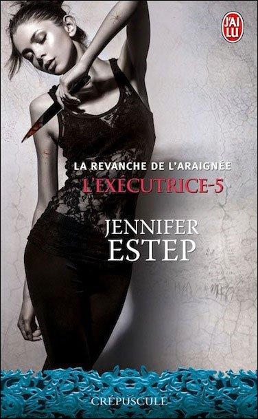 L'Exécutrice, la Revanche de l'Araignée de Jennifer Estep.
