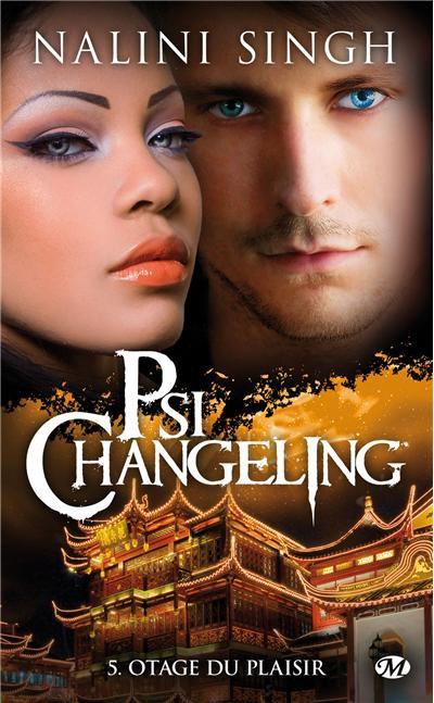 """Psi-Changeling, Otage du Plaisir"" de Nalini Singh."