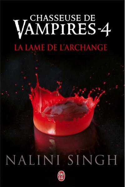 """""""Chasseuse de Vampires, la Lame de l'Archange"""" de Nalini Singh."""