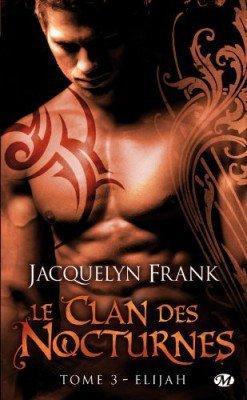 """""""Le Clan des Nocturnes, Elijah"""" de Jacquelyn Beth Franck."""