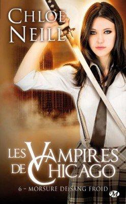 """""""Les Vampires de Chicago, Morsures de sang froid"""" de Chloé Neill."""