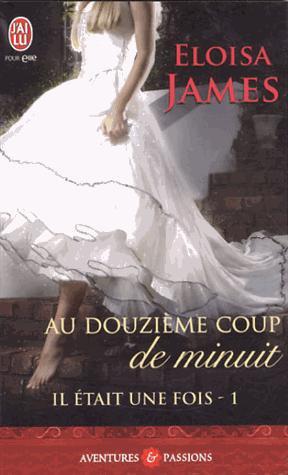 """""""Il était une fois, au douzième coup de minuit"""" d'Eloisa James."""