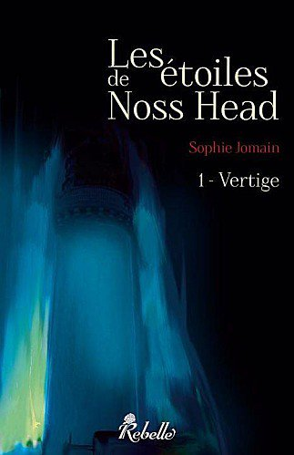 """Vertiges, Noss Head"" tome 1 de Sophie Jomain."