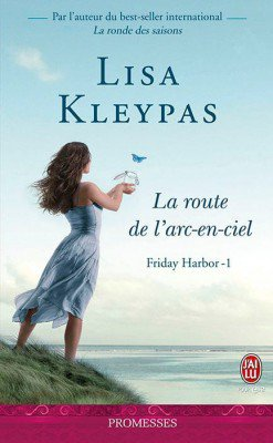"""Friday Harbor, le Route de l'Arc-en-ciel"" de Lisa Kleypas."