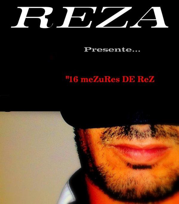Nouveau !! ReZa .. 16 MeZuRe de ReZ