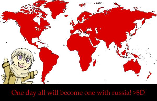 Un jour tout ne feras qu'un avec la Russie >8D