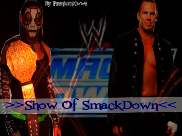 >> Show Of SmackDown <<