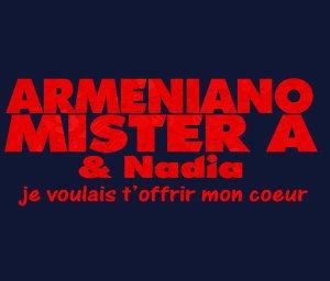 Arméniano feat. Mister A & Nadia - Je voulais t'offrir mon coeur (2011)