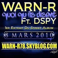 Warn-R Feat. Dspy - Quoi Qu'Ils Disent  (2010)