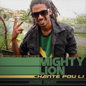 Mighty Lion & Akim Prod - Chante pou li (Exclusivité CLK2014) (2014)