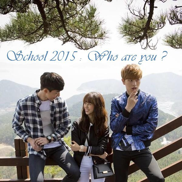 School 2015 :  Who are you ?