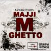 Semhona 3la Qualité Records Present ( Maji M Ghetto . Vol 1 )