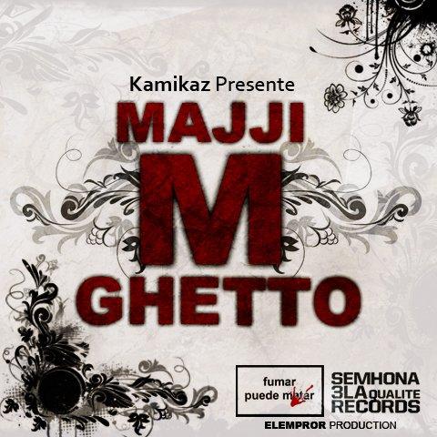 Semhona 3la Qualité Records Present ( Maji M Ghetto . Vol 1 )