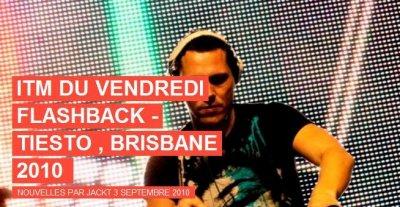 ITM du vendredi Flashback - Tiesto, Brisbane 2010