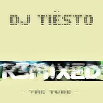 Album DJ Tiesto The Tube (Remixed)