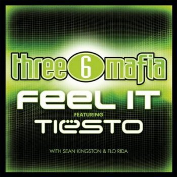 Album Three 6 Mafia Vs. DJ Tiesto With Sean Kingston And Flo Rida - Feel It (Promo)