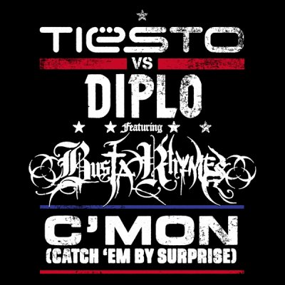 Disponible sur iTunes : Tiësto vs Diplo feat. Busta Rhymes - C'Mon (Catch 'Em By Surprise)