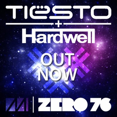 Tiesto & Hardwell – Zero 76 – OUT NOW!