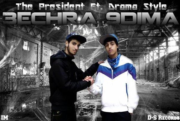 Drama Style Feat The President - 3ichra 9diima