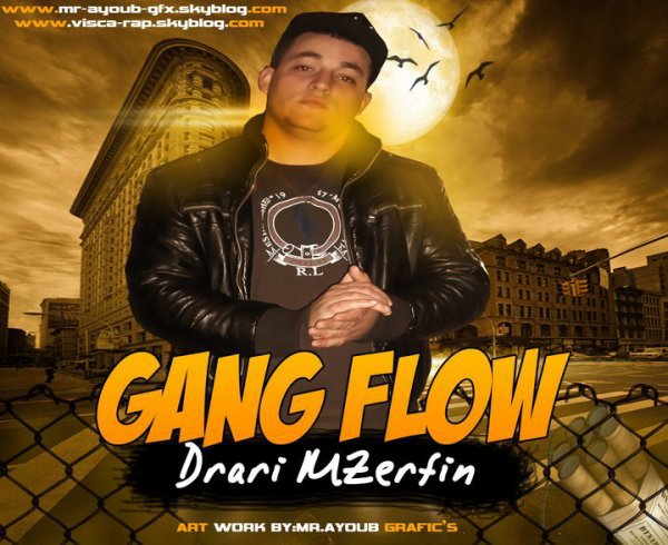 Gang Flow - Drari Mzerfin - Exclusive - 2011