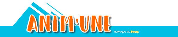 Anim'une No.5 - Mois de Sunny