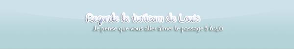 Photo Facebook + la twitcam de Louis