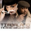 If we ever meet again de Timbaland feat. Katy Perry sur Skyrock