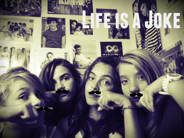 Life is a joke, but not with his friends ♥
