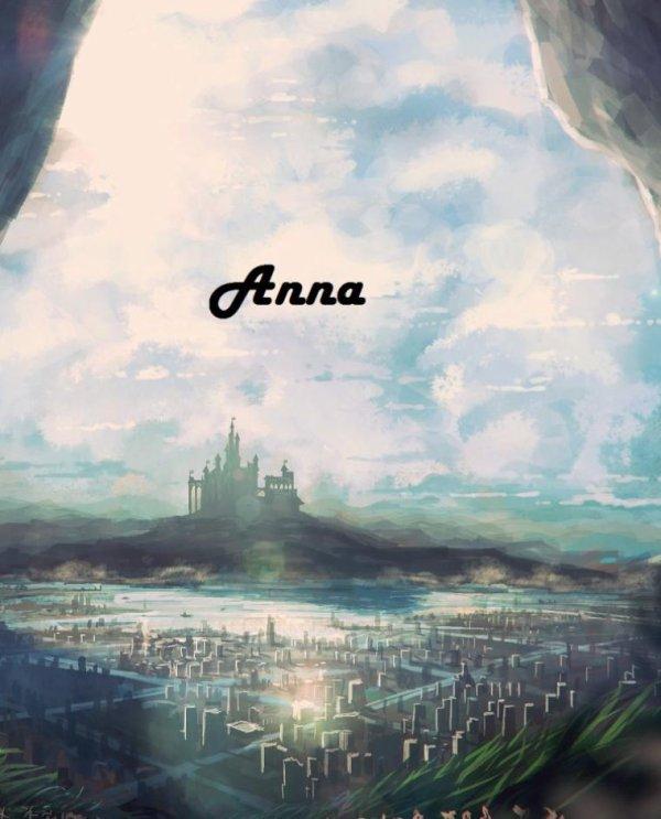 * Anna*