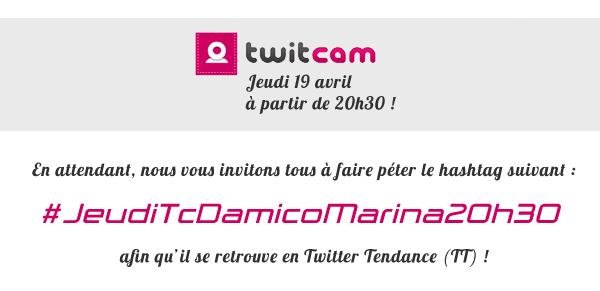 Twitcam : #JeudiTCDamicoMarina20h30