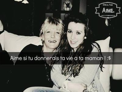 Maman , je veux que ton coeur soit immortel..♥