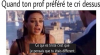 Quand ton prof...