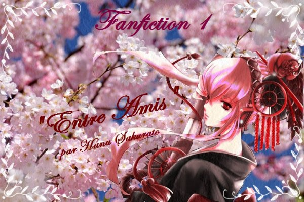 FanFiction 1 : Entre amis