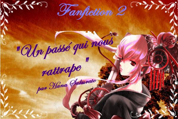 FanFiction 2 : Un passé qui nous rattrape