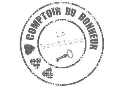 COMPTOIR DU BONHEUR LA BOUTIQUE