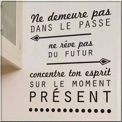 Vivez le moment présent