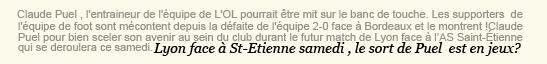 . ACTUALITÉ - Claude Puel pourait jouer son avenir chez L'OL ce samedi face à Saint-Etienne  ! .
